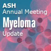 ASH 2013 Multiple Myeloma Update – Day Three: Afternoon Oral Sessions